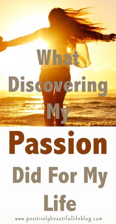 These questions can help determine your passion. Once you discover your passions then that can change your life forever.