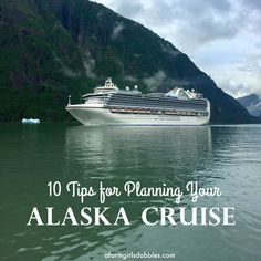 Are you heading to Alaska? Read these 10 Tips for Planning your Alaska Cruise!