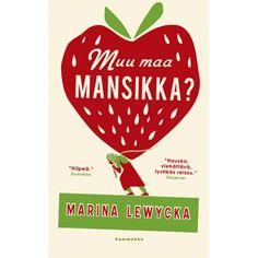 MARINA LEWYCKA: Muu maa mansikka?