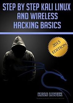 Step By Step Kali Linux and Wireless Hacking Basics, 2015 Edition Computer Forensics, Computer Coding, Computer Programming, Computer Hacking, Computer Gadgets, Technology Hacks, Computer Technology, Computer Science, Technology Apple