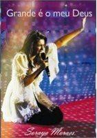 DVD SORAYA MORAES - Grande é o Meu Deus
