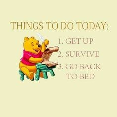 Try in' to survive. Pooh Bear can help.