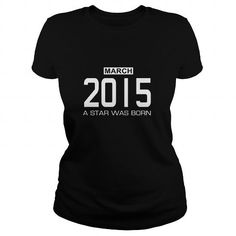 Cool 3 2015 March Star was born T Shirt Hoodie Shirt VNeck Shirt Sweat Shirt Youth Tee for womens and Men T-Shirts