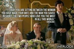 Sometimes Sherlock can seem like the most hated person on this rock we call Earth, then he says stuff like this.