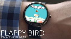 Flappy bird on your wrist : http://peppersncloves.com/latest/play-flappy-bird-android-wear/
