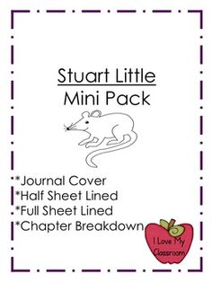I love having read alouds in my classroom. Stuart Little can lead to great discussions in your classroom. As we read my students complete chapter summaries and connect to the story through journal entries. Maybe this can help you as well. This product includes:*Journal Cover*Chapter Summary Breakdown*Half lined sheet (with room for illustration)*Full lined sheet*Clip art on all pagesI hope you find this useful.