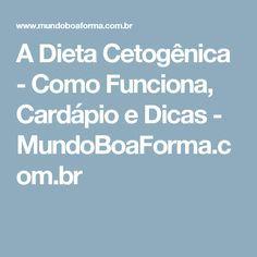A Dieta Cetogênica - Como Funciona, Cardápio e Dicas - MundoBoaForma.com.br