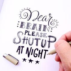 Dear brain please shut up at night #lettering #handlettering #paperfuel