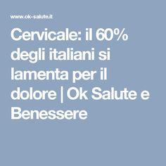 Cervicale: il 60% degli italiani si lamenta per il dolore | Ok Salute e Benessere