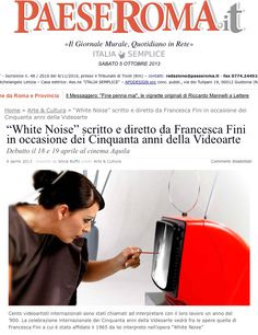 """PAESE ROMA, review of video """"White Noise"""" by Francesca Fini, 2013. link: http://www.paeseroma.it/wordpress/?p=10756"""