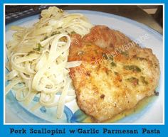 FoodThoughtsOfaChefWannabe: Pork Scallopini w/Garlic and Parmesan Pasta
