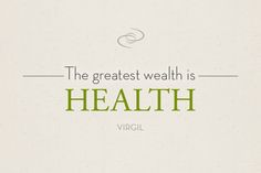 """""""The Greatest Wealth is Health."""" #health #quote"""