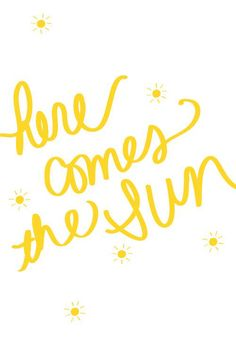 Here Comes The Sun in Words Image, yellow, would be perfect for framing! Sunshine Songs, My Sunshine, Sunshine Quotes, Positive Vibes, Positive Quotes, Positive Messages, Positive Mind, Image Citation, Good Vibe