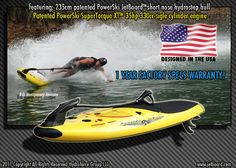 PowerSki Jetboard- A hybrid of a surfboard and a jet ski. Goes up to 40 mph and has an average range of 45 minutes.