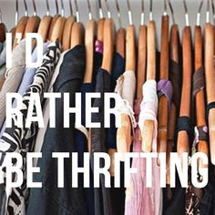 I'd Rather be Thrifting! #thriftshop #thriftstore #shop #secondhand