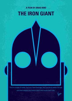 No406+My+The+Iron+Giant+minimal+movie+poster  A+boy+makes+friends+with+an+innocent+alien+giant+robot+that+a+paranoid+government+agent+wants+to+destroy.  Director:+Brad+Bird Stars:+Eli+Marienthal,+Harry+Connick+Jr.,+Jennifer+Aniston