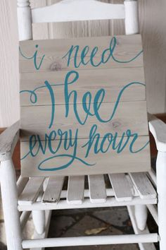 Hand Painted wooden sign I Need Thee Every Hour by TisSoSweetDesigns, $40.00