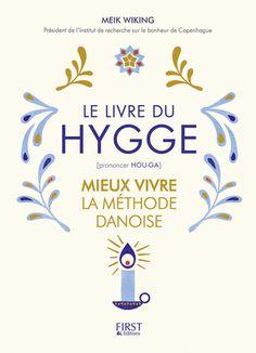 Le livre du Hygge : mieux vivre la méthode danoise - Meik Wiking
