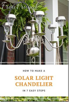 How to Make a Solar Light Chandelier in 7 Easy Steps