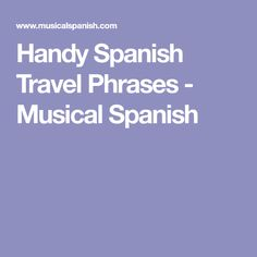 Handy Spanish Travel Phrases - Musical Spanish
