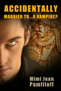 ACCIDENTALLY MARRIED TO...A VAMPIRE? (a Paranormal Romance)