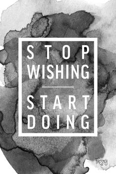 Daily Fitness Motivation: Stop wishing and start doing. The hardest part is beginning your health journey!