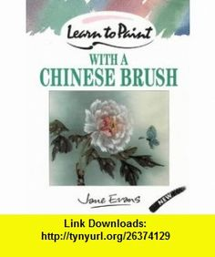 Learn to Paint with a Chinese Brush (Collins Learn to Paint) (9780004129600) Jane Evans , ISBN-10: 0004129601  , ISBN-13: 978-0004129600 ,  , tutorials , pdf , ebook , torrent , downloads , rapidshare , filesonic , hotfile , megaupload , fileserve