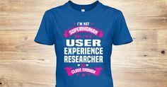 I'm Not Superwoman But I'm A(An) User Experience Researcher So Close Enough.  If You Proud Your Job, This Shirt Makes A Great Gift For You And Your Family.  Ugly Sweater  User Experience Researcher, Xmas  User Experience Researcher Shirts,  User Experience Researcher Xmas T Shirts,  User Experience Researcher Job Shirts,  User Experience Researcher Tees,  User Experience Researcher Hoodies,  User Experience Researcher Ugly Sweaters,  User Experience Researcher Long Sleeve,  User Experience…