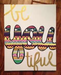 Painting Be YOU tiful by BeatOfYourHeart on Etsy