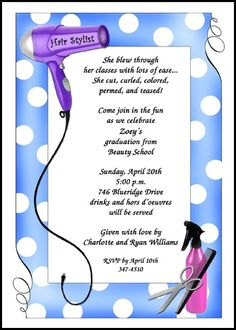 your personalized hair stylist graduation announcement wordings and school of cosmetology graduate invitation sayings should include all the needed details. Find lots of announcements and invitations at http://www.cardsshoppe.com/hair-stylist-beauty-school-cosmetology-hair-dresser-graduation.htm