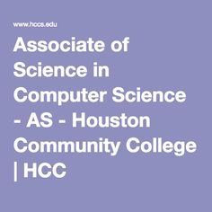 Associate of Science in Computer Science - AS - Houston Community College | HCC
