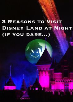 3 reasons to stay up late at Disney Land. not all of them are spooky!