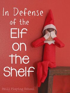 In Defense of the Elf on the Shelf from Still Playing School