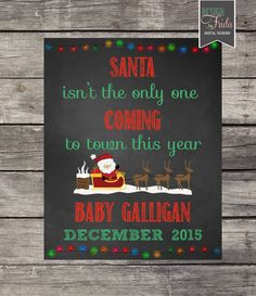 A personal favorite from my Etsy shop https://www.etsy.com/listing/234981332/cute-pregnancy-announcement-santa-isnt