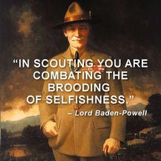 Lord Robert Baden Powell Quote Responsibility Character Development Training Individual Self-Confidence Boy Scouts BSA Family Scouting Cub Girl Scout Outdoor Recreation Education Life Skills Youth Teenager