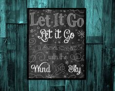 Frozen Wall Art, Frozen party decor, Frozen birthday, Let it go I am one with the wind and sky chalkboard print, Girls room digital download on Etsy, $6.00