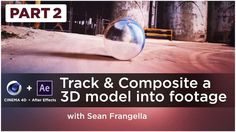 How to track & composite a 3D Model into Live Action Footage using Cinema 4D & After Effects, Part 2 - 3D Compositing Tutorial
