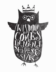 WISDOM COMES IN MANY SHAPES & SIZES by Matthew Taylor Wilson motivationmonday print inspirational black white poster motivational quote inspiring gratitude word art bedroom beauty happiness success motivate inspire