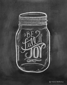 Be Full Of Joy - Mason Jar Art - 11 x 14 Print - Chalkboard Art - Chalk Art - Mason Jar Decor                                                                               Mehr