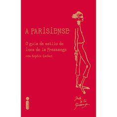 Livro - A Parisiense: O Guia de Estilo de Ines de La Fressange
