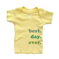 best. day. ever. baby/toddler t-shirt. I think I know two boys who need this shirt for the day the finally come home!