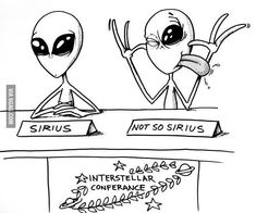 Not so Sirius Aliens Meme, Aliens And Ufos, Grey Alien, Cinema, More Words, Interstellar, Funny Cartoons, Haha Funny, Comic Strips