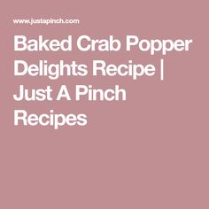 Baked Crab Popper Delights Recipe   Just A Pinch Recipes