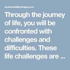 Through the journey of life, you will be confronted with challenges and difficulties. These life challenges are not related to your family or neighbor.