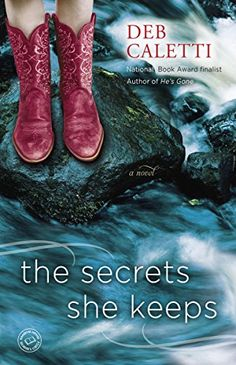 The Secrets She Keeps: A Novel, Deb Caletti - Amazon.com [07/15]
