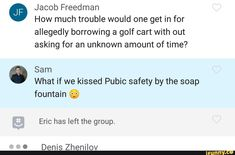 "º Jacob Freedman How much trouble would one get in for allegedly borrowing a golf cart with out asking for an unknown amount of time? Sam "" What if we kissed Pubic safety by the soap fountain Eric has left the group. Funny Supernatural Memes, Jared Padalecki, Allegedly, The Borrowers, Popular Memes, Fountain, Cart, Safety, Tv Shows"