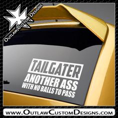 Tailgater Another Ass With No Balls To Pass - Outlaw Custom Designs, LLC