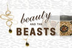 We've collected ferociously luxurious sparkle with a hint of whimsy for our animal lovers. Shop the menagerie now!