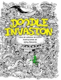 Doodle Invasion Zifflin S Coloring Book