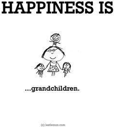 """""""Happiness is...grandchildren"""" via www.LastLemon.com"""